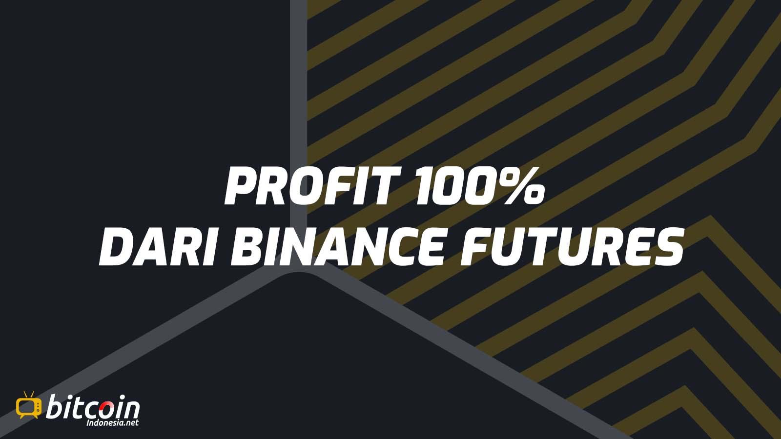 cara mendapatkan profit di binance futures